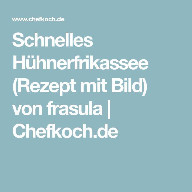 Schnelles Hühnerfrikassee (Rezept mit Bild) von frasula | Chefkoch.de
