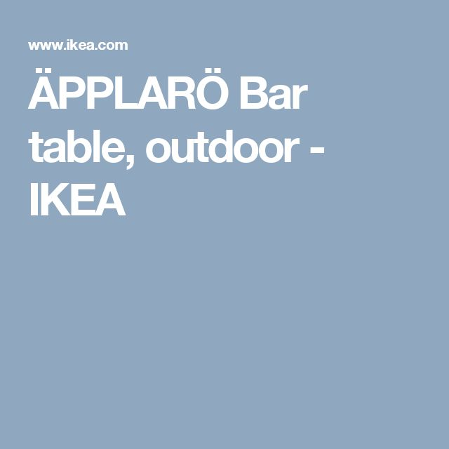 ÄPPLARÖ Bar table, outdoor - IKEA