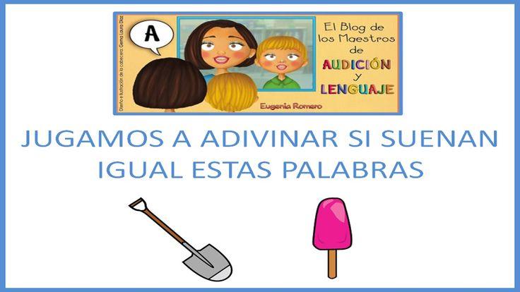 Jugamos a Adivinar si suenan igual estas palabras. Primera parte. Juego realizado para trabajar con los niños la conciencia fonológica y la discriminación auditiva de palabras. AUTORA: Eugenia Romero.