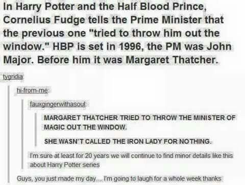 So I love this except in HBP Fudge tells the muggle prime minister that the last GUY tried to throw him out the window, so I don't think it follows exact chronology