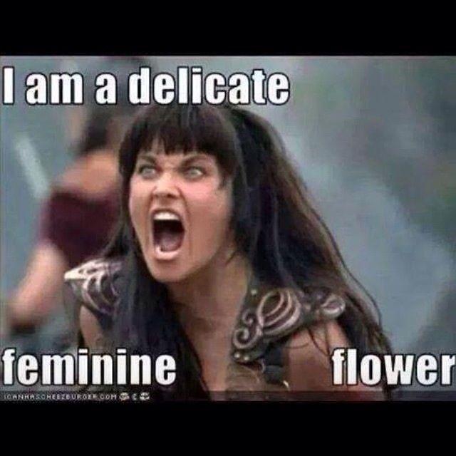 I am a delicate feminine flower sarcastic meme for wife
