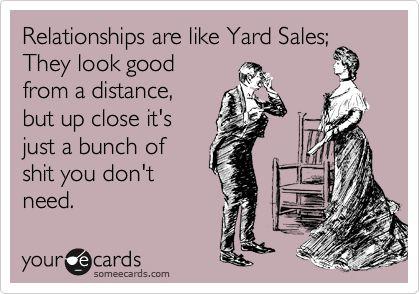 BahahahahahahahaEcards Relationship, Sad Ecards, Yards Sales, Single Jokes, Too Funny, So True, Tooooo True, Relationship Ecards, Distance Humor