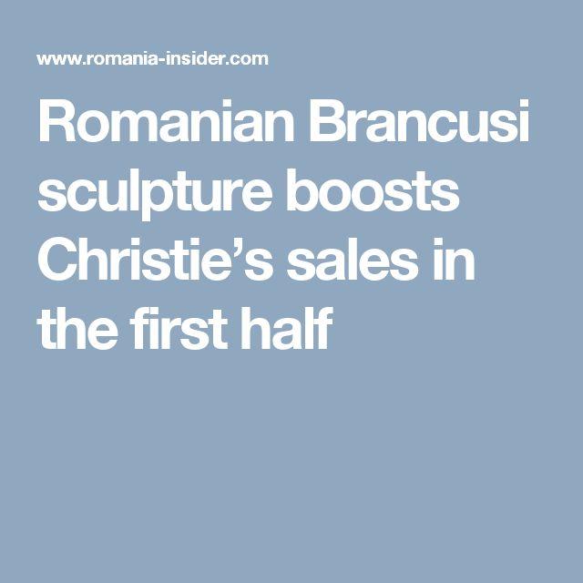 Romanian Brancusi sculpture boosts Christie's sales in the first half