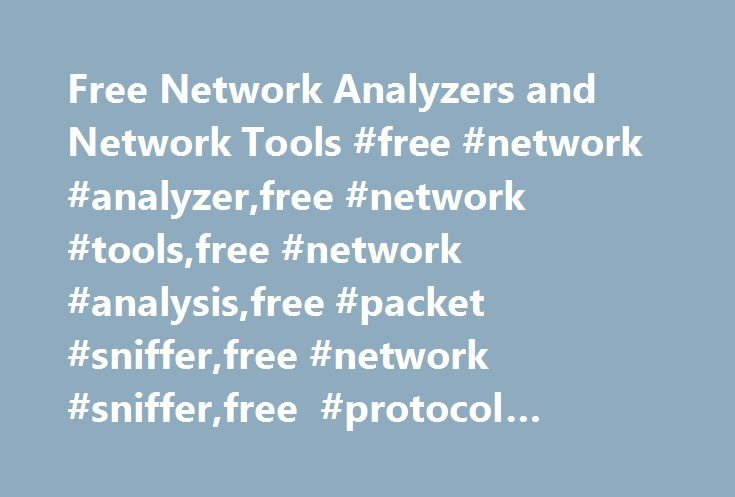 Free Network Analyzers and Network Tools #free #network #analyzer,free #network #tools,free #network #analysis,free #packet #sniffer,free #network #sniffer,free #protocol #analyzer http://tablet.nef2.com/free-network-analyzers-and-network-tools-free-network-analyzerfree-network-toolsfree-network-analysisfree-packet-snifferfree-network-snifferfree-protocol-analyzer/  # Free network analyzers & network tools Capsa Free is a must-have freeware network analyzer and packet sniffer for Ethernet…