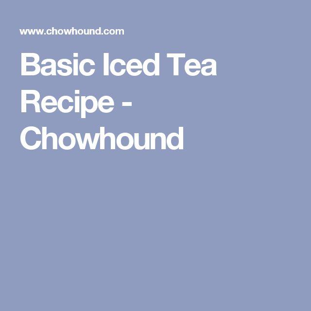 Basic Iced Tea Recipe - Chowhound