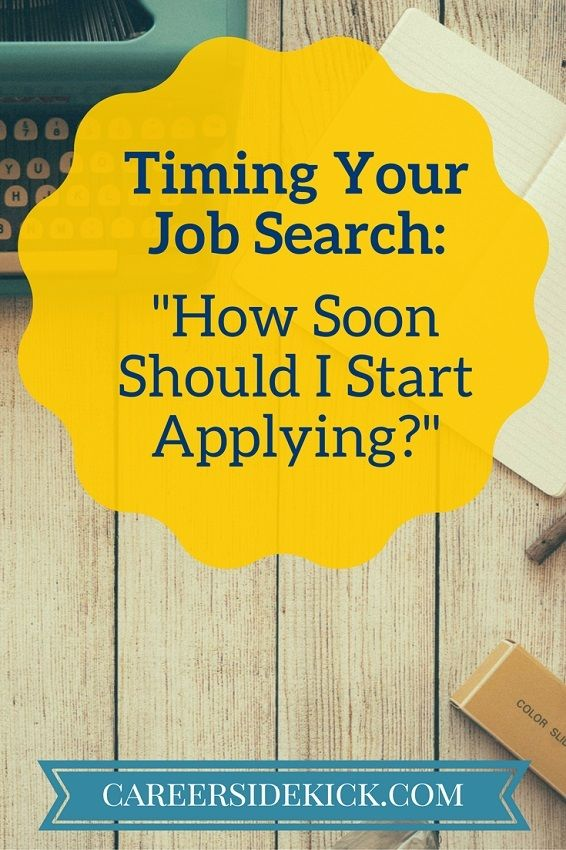How Early To Apply For Jobs (Out Of State And In State