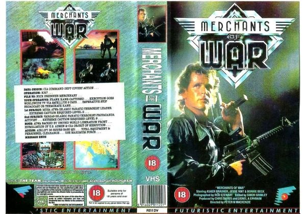 Merchants of War (American production, distributed in the pre-Brexit, EU-driven era on PAL VHS by Futuristic Entertainment, 1989)  Starring Asher Brauner  Directed by Peter Mackenzie  Released on NTSC VHS in US by Vidmark   BBFC rating: 18  FSK (EU): 18  Netherlands (EU): 16  #Videos #Videot #VHS #PAL #Elokuvat #Sotilaat #Wars #Brexit #preBrexit #ialocinnicolai #NissanMaximaQX #NissanMaxima #DaisyLowe #GE2017 #LibDems #Labour #BBFC #Tuliaseet #Kauhu #Toiminta #Verit #Bloods #Merchants