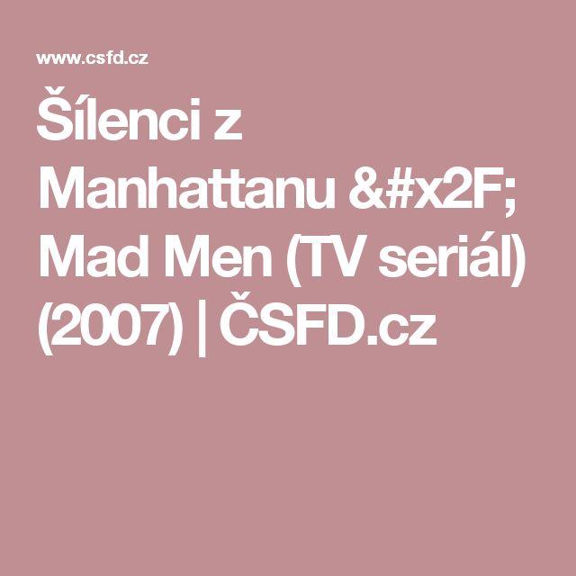 Šílenci z Manhattanu / Mad Men (TV seriál) (2007) | ČSFD.cz