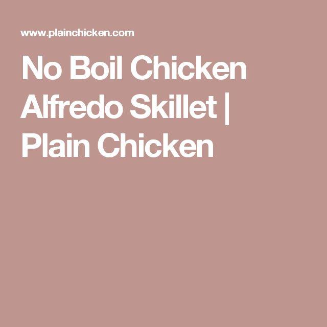 No Boil Chicken Alfredo Skillet   Plain Chicken