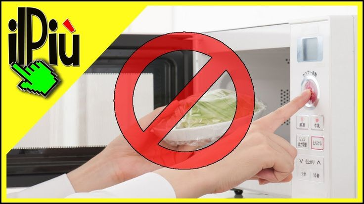 8 cibi che non si possono cucinare nel forno a microonde