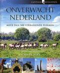 Onverwacht Nederland; de mooiste plekken