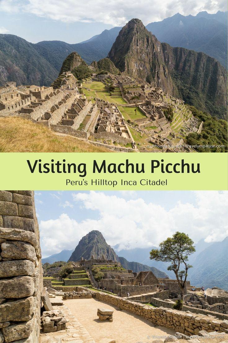 travelyesplease.com | Visiting Machu Picchu- Peru's Hilltop Inca Citadel (Blog Post) | Peru, South America