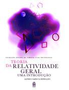 TEORIA DA RELATIVIDADE GERAL, UMA INTRODUÇÃO  Autor:  ALFREDO BARBOSA HENRIQUES  ISBN:  978-972-8469-78-8