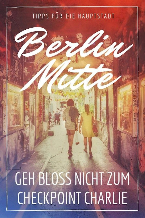Berlin-Mitte: Geh bloß nicht zum Checkpoint Charlie