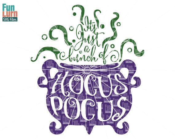 Its just a bunch of Hocus pocus SVG, Halloween SVG, Cauldron, evil, witch, brew, magic, halloween sign svg, dxf, png, eps files