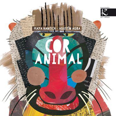 Cor animal / Maya Hanisch, Agustín Agra (2015)