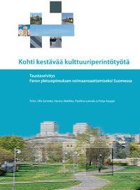 Kohti kestävää kulttuuriperintötyötä - Taustaselvitys Faron yleissopimuksen voimaansaattamiseksi Suomessa -julkaisun kansikuva.