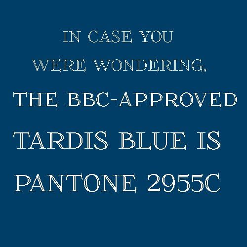 #TARDIS Blue - I've seen this several places online, but haven't been able to confirm it on any BBC-owned property/entity. Still, it's a place to start for crafting projects. I've also read that the RGB color is 33/6/100, or 0/58/105.