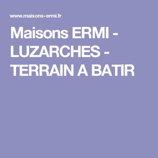 Maisons ERMI -  LUZARCHES  -  TERRAIN A BATIR