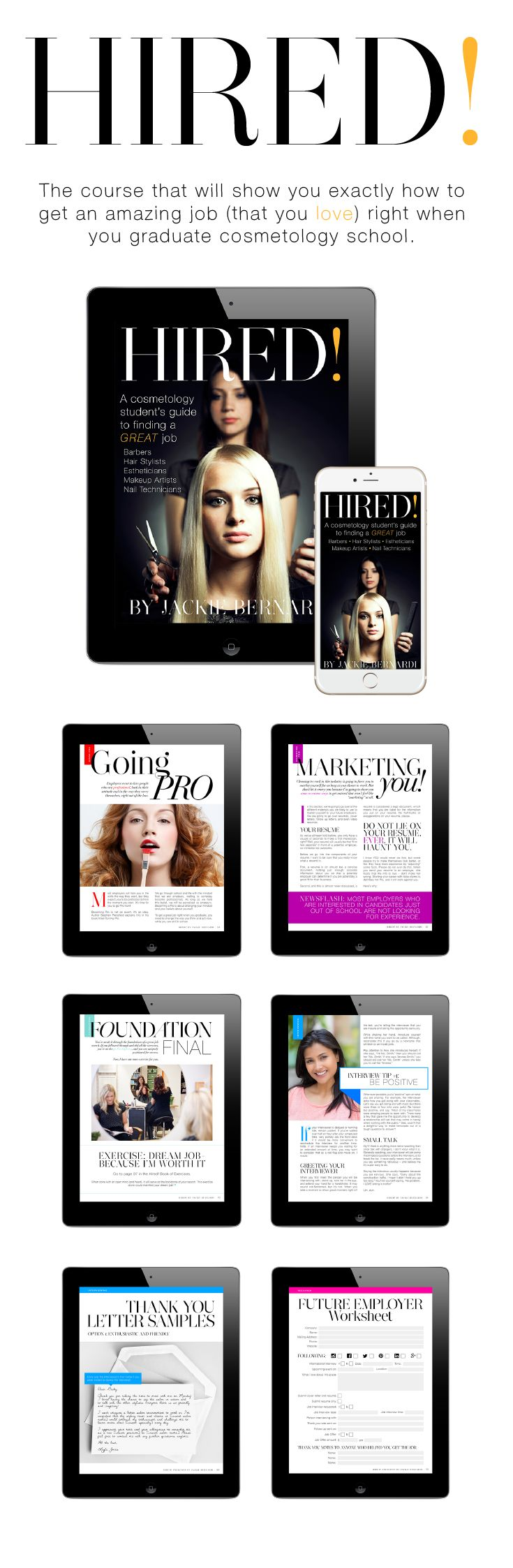 Get HIRED! right out of Cosmetology school. Learn exactly what you need to do to land an amazing job right when you graduate. Although I wrote it specifically for Hair Stylists, Barbers, Estheticians, Makeup Artists and Nail Techs, the content is invaluable for ANY recent (or soon to be) grad. Be sure to click on the pin to watch a free video that goes over the REAL reason your first job is so important. // xo Jackie
