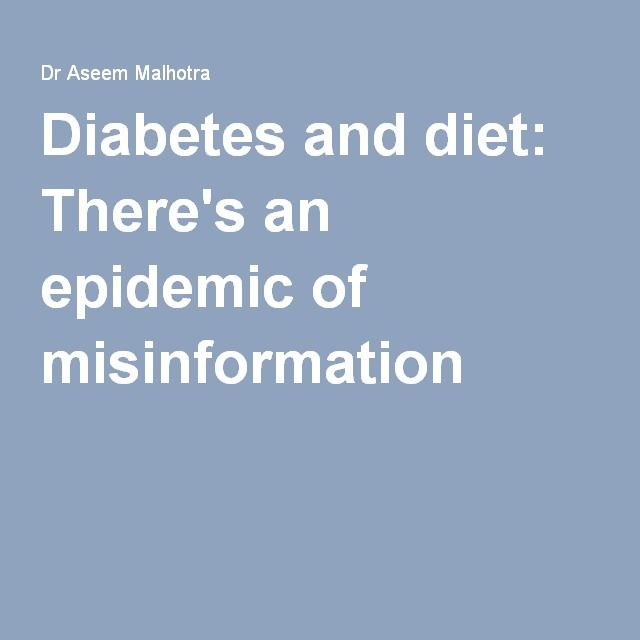 Diabetes and diet: There's an epidemic of misinformation