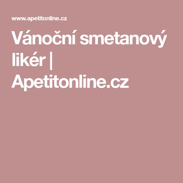 Vánoční smetanový likér | Apetitonline.cz
