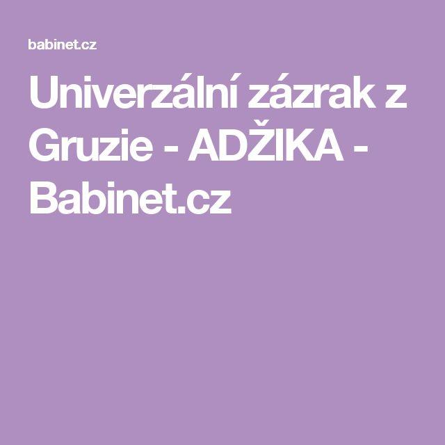 Univerzální zázrak z Gruzie - ADŽIKA - Babinet.cz