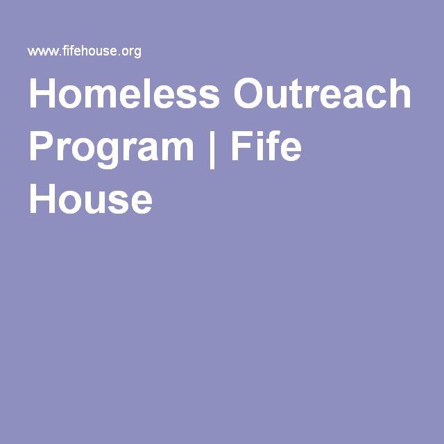 Homeless Outreach Program   Fife House