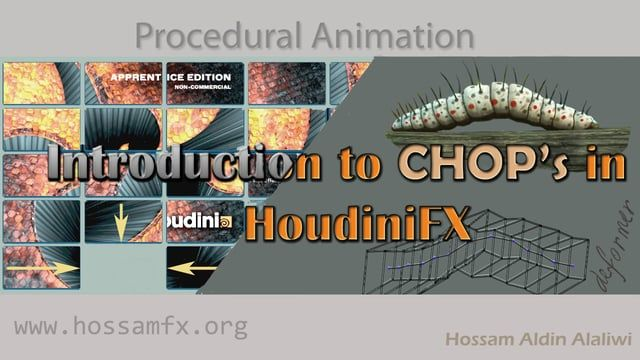 more info here : http://www.hossamfx.org/chops-in-houdinifx/ Introduction to CHOP's in Houdini FX  In this training we will see how we can use the CHOPs level in Houdini for creating Procedural animation. We will do two interesting projects: •First one ( the Puzzle game ) will learn how to create solver system work by using the channels and randomization process and chops expressions.  •In the second project (the green worm) we will move on to building  more custom network in CHOPs, a...