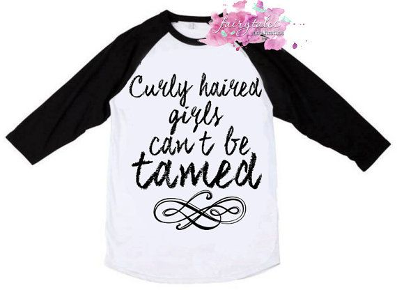 Curly Haired Girls Cant Be Tamed Shirt - Curly Hair Shirt - Curly Hair Raglan available in Pink, Blue, Red or Black