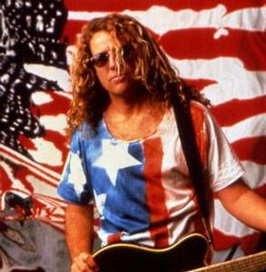 Sammy Hagar  A two fisted American boy. Proud, loud, and not backing down.