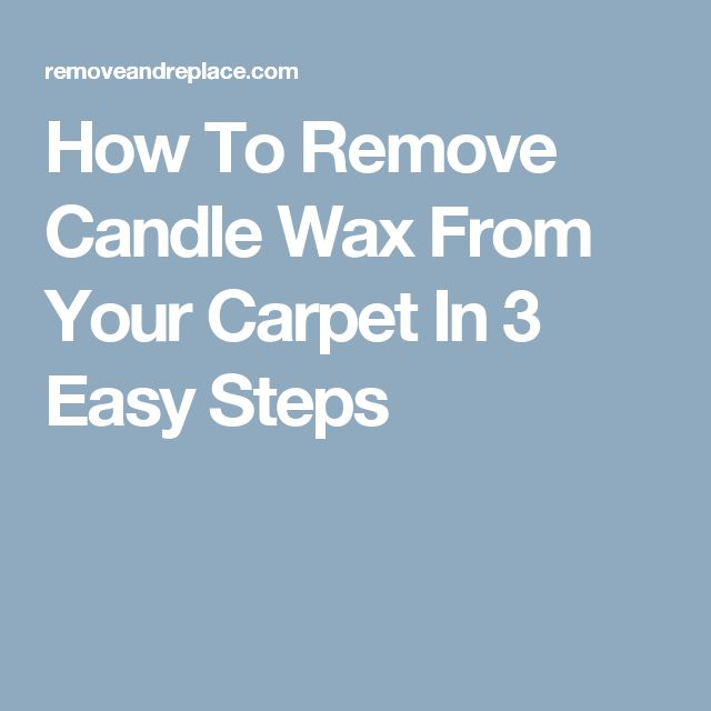 Best 25 Removing Candle Wax Ideas On Pinterest Reuse