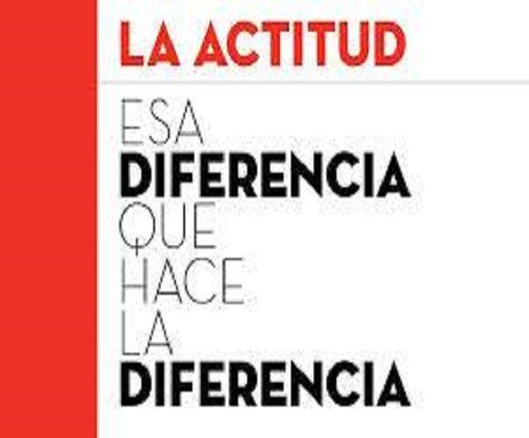 La Actitud: esa diferencia que hace la diferencia.