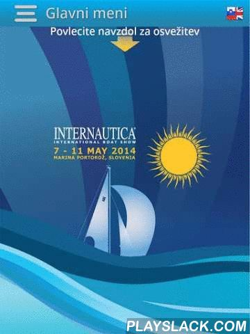 Internautica  Android App - playslack.com , The App enables an overview of all exhibitors, including contact, basic information and floorplan location, as well as a separate overview of all exhibited boats. The app also enables filtered search of the exhibitor list, regarding types of products and companies. It features the event programme and overview of latest news concerning the boat show. The App is available in the English and Slovenian language.