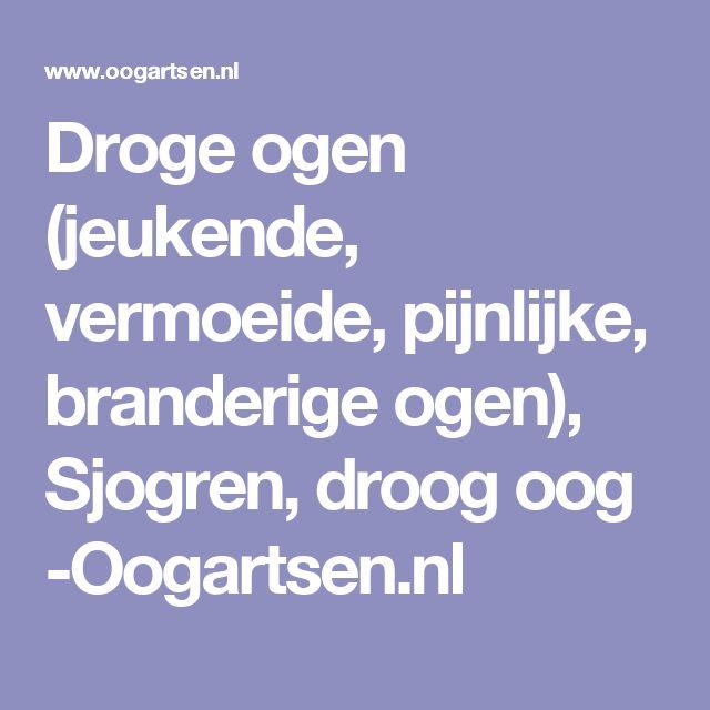 Droge ogen (jeukende, vermoeide, pijnlijke, branderige ogen), Sjogren, droog oog -Oogartsen.nl