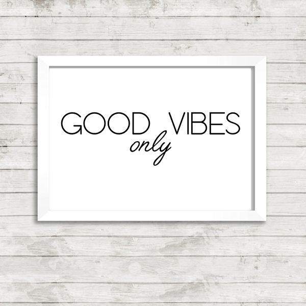 Good vibes only quote print available from vunk co uk