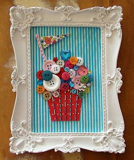 cupcake button art - would be cute for party centerpieces. Or even to hang in the house