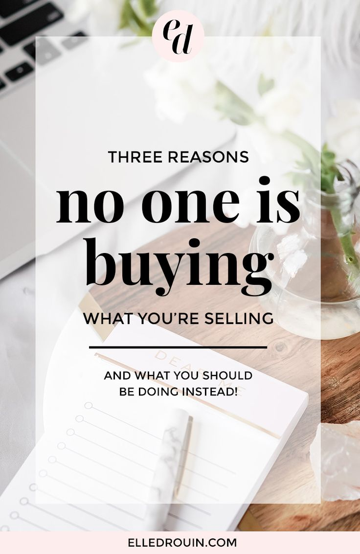 3 Reasons No One Is Buying What You're Selling - and what you can do to fix that!