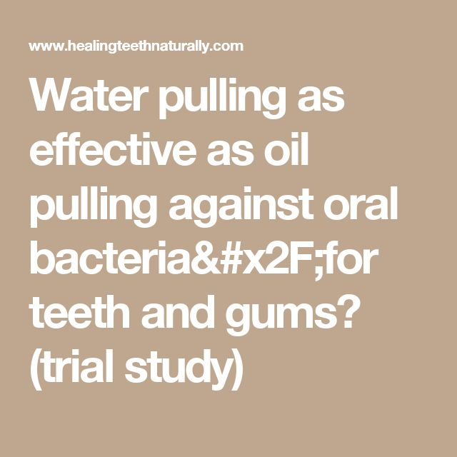 Water pulling as effective as oil pulling against oral bacteria/for teeth and gums? (trial study)