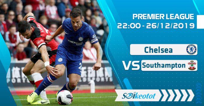 Soi Keo Chelsea Vs Southampton Luc 22h Ngay 26 12 2019 Southampton Giải Bong đa Ngoại Hạng Anh Chelsea