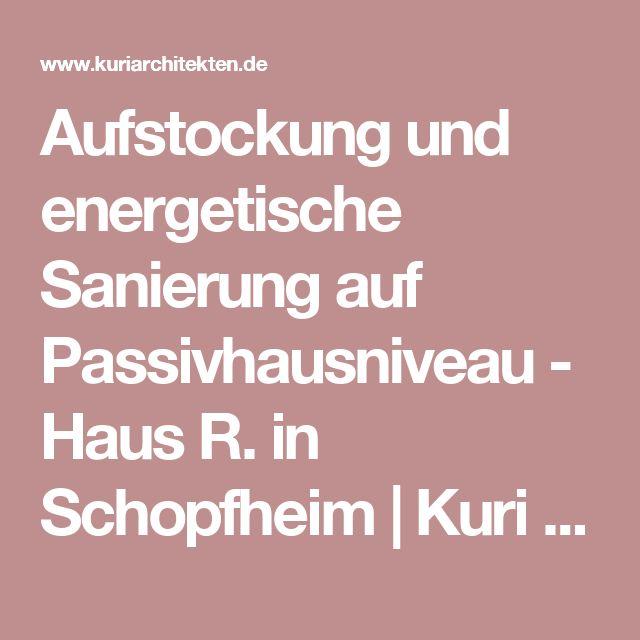 Aufstockung und energetische Sanierung auf Passivhausniveau - Haus R. in Schopfheim | Kuri Architekten