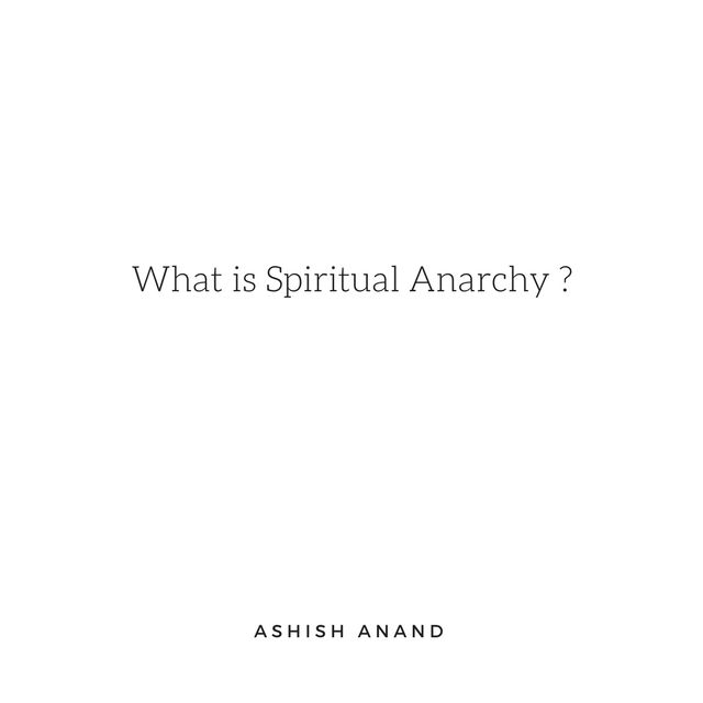 What is Spiritual Anarchy ?  Read More  http://www.unleashyourpower.org/blog/what-is-spiritual-anarchy  #unleashyourpower #ashishanand #quotes #writing #philosophy #art #psychology #spirituality #personalgrowth #lifelessons #creativity #soul
