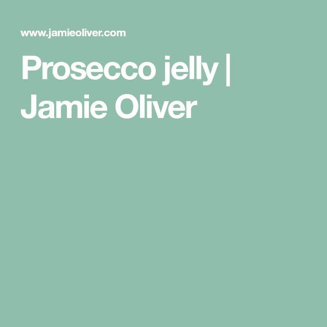 Prosecco jelly | Jamie Oliver