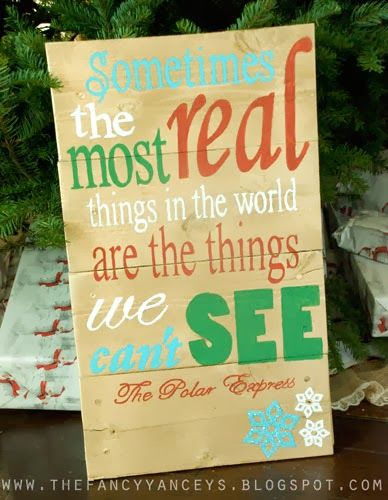 christmas pallet sign. polar express quote. sometimes the most real things in the world are the things we can't see
