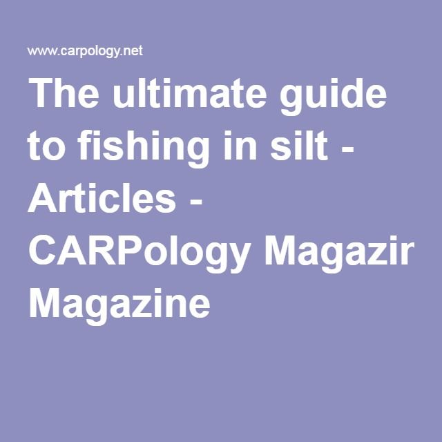 The ultimate guide to fishing in silt - Articles - CARPology Magazine
