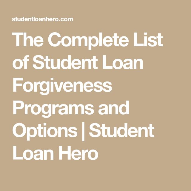 The Complete List of Student Loan Forgiveness Programs and Options   Student Loan Hero