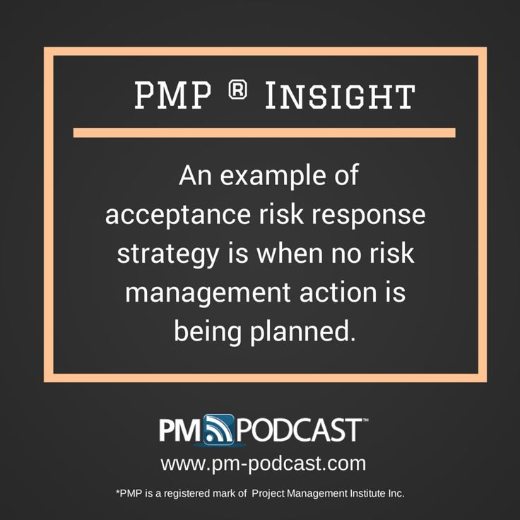 PMP Insight: An Example of acceptance risk response strategy is when no risk management action is being planned. #PMP