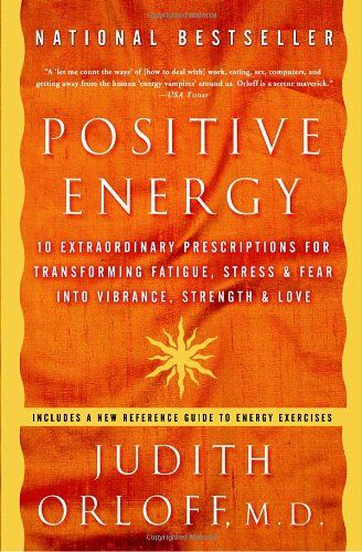 Bestseller Books Online Positive Energy: 10 Extraordinary Prescriptions for Transforming Fatigue, Stress, and Fear into Vibrance, Strength, and Love Judith Orloff $10.88  - http://www.ebooknetworking.net/books_detail-1400082161.html