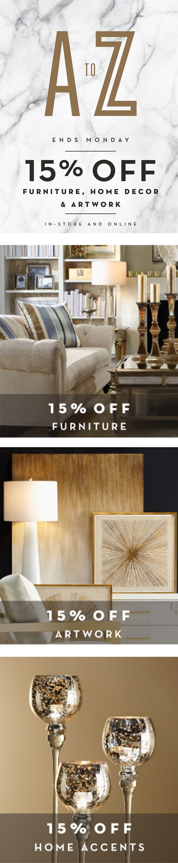 Save 15% NOW: A To Z Sale Event   Furniture, Artwork And Home