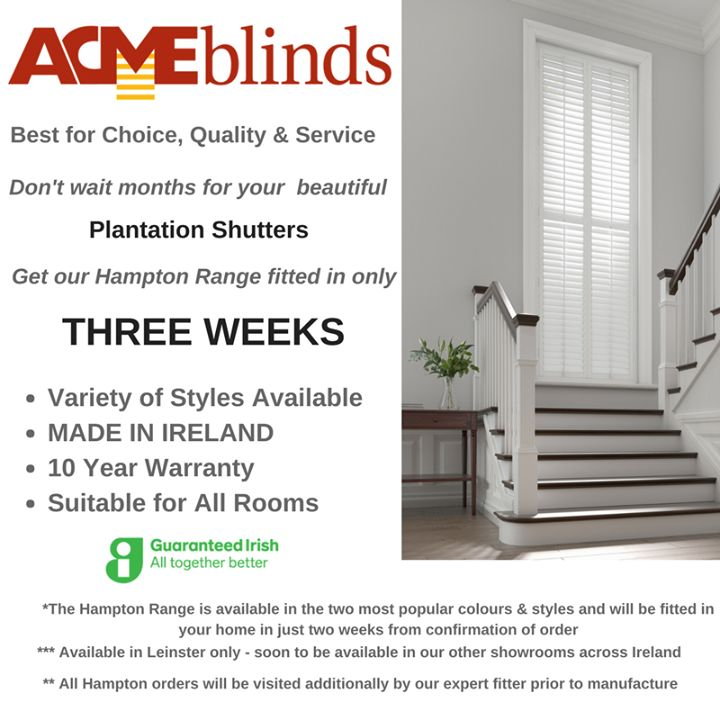 Delighted to announce we can now offer our customers Plantation Shutters fitted in 3 weeks from order date. Made in Ireland. Measured fitted and after sales service by our Acme Blinds Plantation Shutter Team. Get in touch. #guaranteedirish #buyirish #createyourhome #plantationshutters Available now in Leinster and soon to be nationwide.